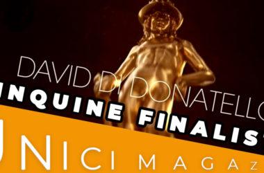 DAVID DI DONATELLO 2019 | CINQUINE FINALISTE