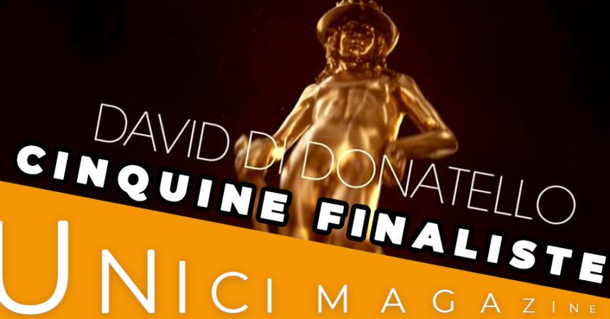 DAVID DI DONATELLO 2019   CINQUINE FINALISTE