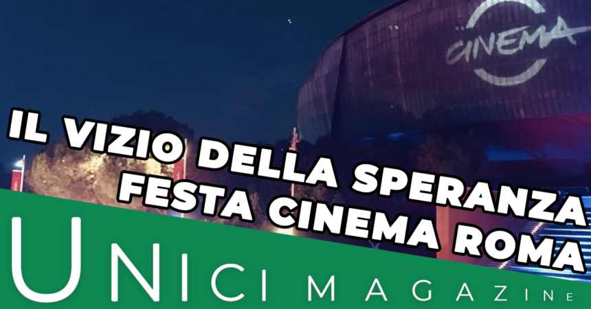 Il vizio della speranza : Festa Cinema Roma